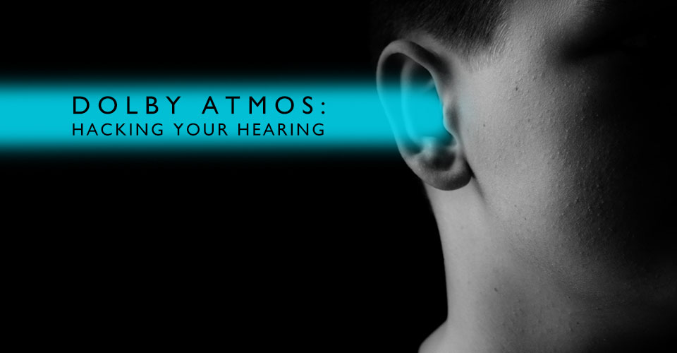 Hacking Your Hearing to Create Dolby Atmos Enabled Speakers