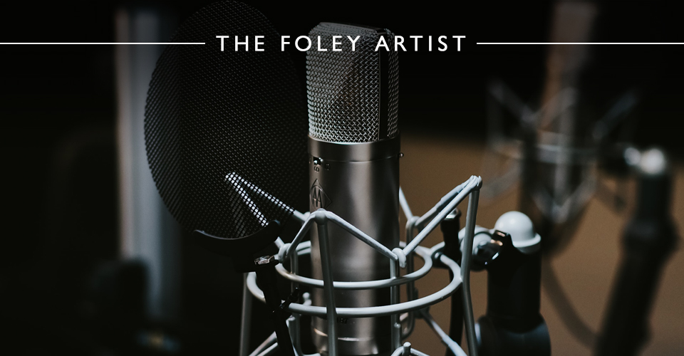 The Foley Artist - Making Movie Sound Come Alive