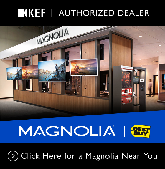 KEF Authorized Dealer - MAGNOLIA - BEST BUY - Click Here for a Magnolia Dealer Near You